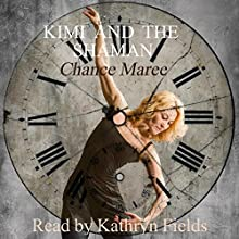 Kimi and the Shaman: Book of Alexios, 1984 (Books of Alexios 2) (       UNABRIDGED) by Chance Maree Narrated by Kathryn Fields