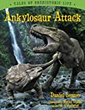 img - for Ankylosaur Attack (Tales of Prehistoric Life) book / textbook / text book