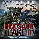Dinosaur Lake II: Dinosaurs Arising, Book 2 Audiobook by Kathryn Meyer Griffith Narrated by Dan McKinney