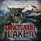 Dinosaur Lake II: Dinosaurs Arising, Book 2 | Kathryn Meyer Griffith