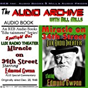 Miracle on 34th Street: A Special Lux Theater Episode Plus Special Commentary | [Bill Mills]