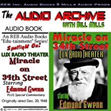 Miracle on 34th Street: A Special Lux Theater Episode Plus Special Commentary (       UNABRIDGED) by Bill Mills Narrated by Edmund Gwenn, Maureen O'Hara, John Payne, Bill Mills