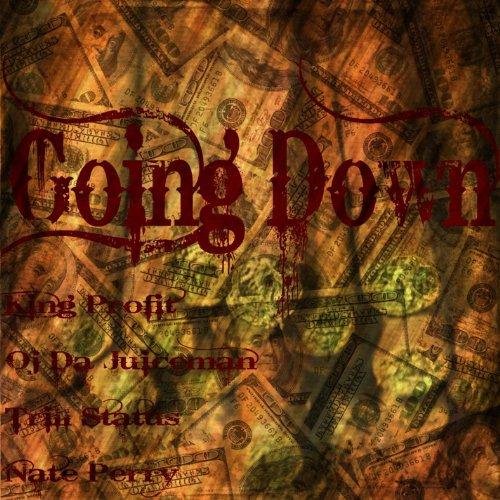 Going Down (Feat. Oj Da Juiceman, Trill Status, Nate Perry & Dham Beatz)