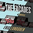 The Facades: A Novel (       UNABRIDGED) by Eric Lundgren Narrated by Stephen Hoye