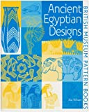 Ancient Egyptian Designs (British Museum Pattern Books) (French Edition) (0714180610) by Wilson, Eva