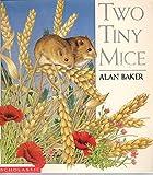 Two tiny mice (0590464043) by Baker, Alan