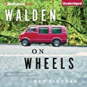 Walden on Wheels: On the Open Road from Debt to Freedom Audiobook by Ken Ilgunas Narrated by Nick Podehl
