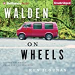 Walden on Wheels: On the Open Road from Debt to Freedom | Ken Ilgunas