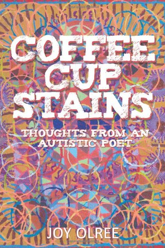 Coffee Cup Stains: Thoughts from an Autistic Poet
