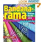 Bandana-rama - Wrap, Glue, Sew: Kids...