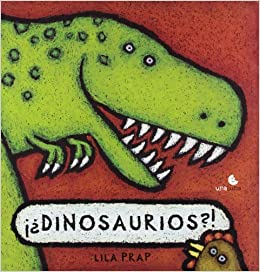 Dinosaurios?! (Spanish Edition): Lila Prap: 9788493755706: Amazon.com