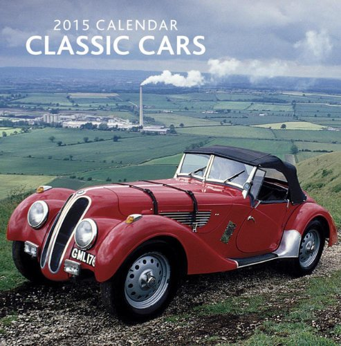 2015 Calendar: Classic Cars: 12-Month Calendar Featuring Wonderful Photography and Space in Write in Key Events