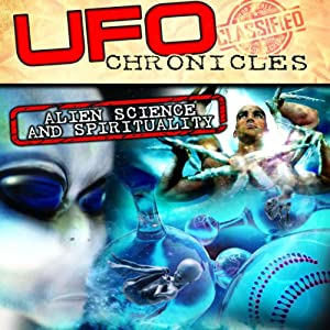 UFO Chronicles: Alien Science and Spirituality Radio/TV Program