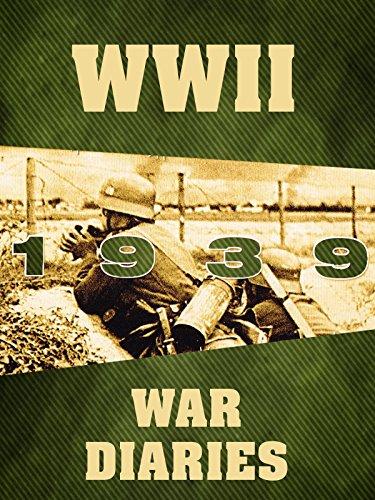 WWII War Diaries: 1939