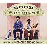 Good For What Ails You: Music of the Medicine Shows 1926-1937 (Digipak with 72-page booklet) ~ Pink Anderson