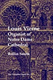 Louis Vierne (Paperback): Organist of Notre Dame Cathedral (The Complete Organ)