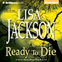 Ready to Die: Selena Alvarez/Regan Pescoli, Book 5 (       UNABRIDGED) by Lisa Jackson Narrated by Natalie Ross