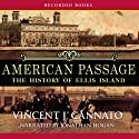 American Passage: The History of Ellis Island Audiobook by Vincent Cannato Narrated by Jonathan Hogan
