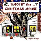 Timothy the Christmas Mouse by Virginia…