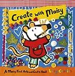 Create with Maisy: A Maisy First Arts...