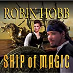 Ship of Magic: The Liveship Traders, Book 1 (       UNABRIDGED) by Robin Hobb Narrated by Anne Flosnik