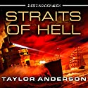 Destroyermen: Straits of Hell: Destroyermen, Book 10 (       UNABRIDGED) by Taylor Anderson Narrated by William Dufris