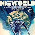 Iceworld (       UNABRIDGED) by Hal Clement Narrated by Kent Cassella