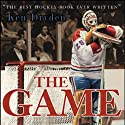 The Game: 20th Anniversary Edition (       UNABRIDGED) by Ken Dryden Narrated by Ken Dryden