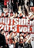 ジ・アウトサイダー 2013 vol.1 [DVD]