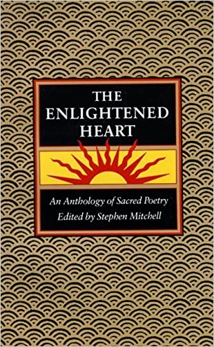 The Enlightened Heart: An Anthology of Sacred Poetry written by Stephen Mitchell