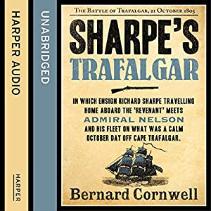 Sharpe's Trafalgar: The Battle of Trafalgar, 21 October 1805 (The Sharpe Series, Book 4) Audiobook