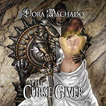 The Curse Giver (       UNABRIDGED) by Dora Machado Narrated by Melissa Reizian Frank