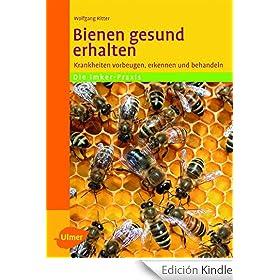Bienen gesund erhalten: Krankheiten vorbeugen, erkennen und behandeln (German Edition)