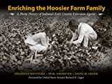 img - for Enriching the Hoosier Farm Family: A Photo History of Indiana's Early County Extension Agents (The Founders Series) book / textbook / text book