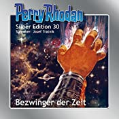 Bezwinger der Zeit (Perry Rhodan Silber Edition 30) | K. H. Scheer, William Voltz, H. G. Ewers