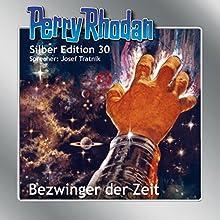 Bezwinger der Zeit (Perry Rhodan Silber Edition 30) Hörbuch von K. H. Scheer, William Voltz, H. G. Ewers Gesprochen von: Josef Tratnik