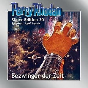 Bezwinger der Zeit (Perry Rhodan Silber Edition 30) Audiobook
