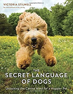 Book Cover: The Secret Language of Dogs: Unlocking the Canine Mind for a Happier Pet