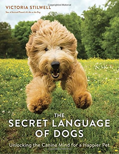 The Secret Language of Dogs: Unlocking the Canine Mind for a Happier Pet cover