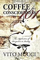 Coffee for Consciousness: The Application of Perspective to Reality