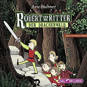 Der Drachenwald (Robert und die Ritter 2) Hörbuch