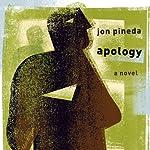 Apology: A Novel | Jon Pineda