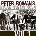 Peter Rowan's Twang an' Groove Vol. 1