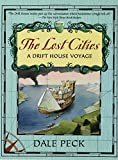 The Lost Cities: A Drift House Voyage (1599902265) by Peck, Dale