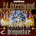 Swords of Dragonfire: Forgotten Realms: The Knights of Myth Drannor, Book 2 Audiobook by Ed Greenwood Narrated by James Patrick Cronin
