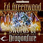Swords of Dragonfire: Forgotten Realms: The Knights of Myth Drannor, Book 2   Ed Greenwood