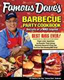 Famous Daves Barbecue Party Cookbook: Secrets of a BBQ Legend