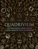 img - for Quadrivium: The Four Classical Liberal Arts of Number, Geometry, Music, & Cosmology (Wooden Books) book / textbook / text book