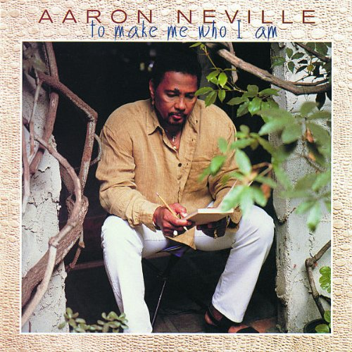 Aaron Neville Who i am Aaron Neville to Make me Who