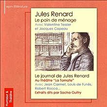 Journal / Le pain de ménage Performance Auteur(s) : Jules Renard Narrateur(s) : Jean Carmet, Louis de Funès, René Berthier, Jacques Cathy